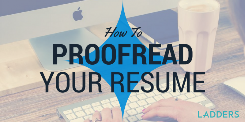How to Proofread Your Resume | Ladders