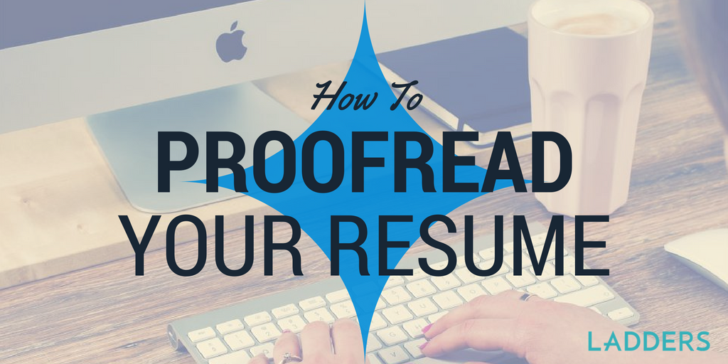 how to proofread your resume ladders