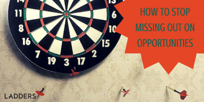 How to Stop Missing Out on Opportunities