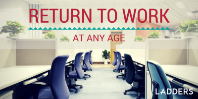 How to Return to the Workforce at Any Age