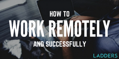 How to Work Remotely, and Successfully