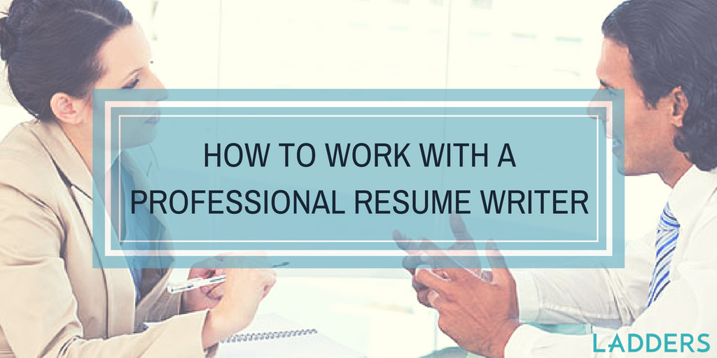 How to Work with a Professional Resume Writer | Ladders