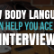 How Body Language Can Help You Ace An Interview