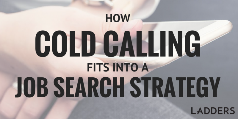 how cold calling fits into a job search strategy ladders