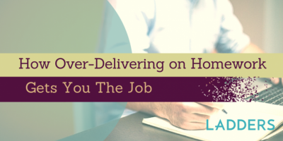 How Over-Delivering on Homework Gets You the Job