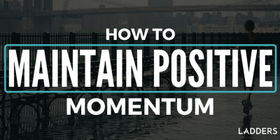 How to Maintain Positive Momentum