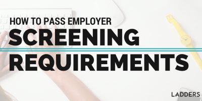 How to Pass Employer Screening Requirements