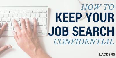 How to Look for a Job Without Your Employer Finding Out
