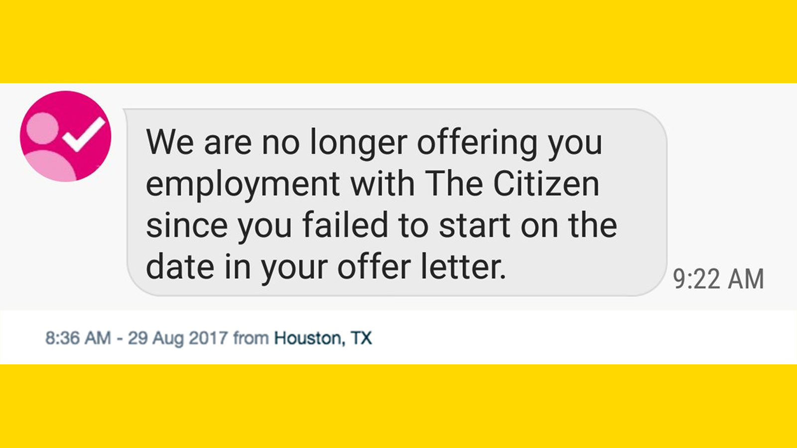 Man fired by text message from his new job for getting stranded in man fired by text message from his new job for getting stranded in hurricane harvey ladders business news career advice falaconquin