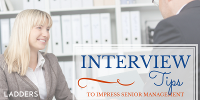 4 Quick Tips for Impressing Senior Management During Job Interviews
