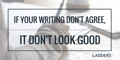 If Your Writing Don't Agree, It Don't Look Good