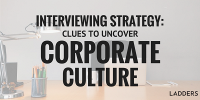 Interviewing Strategy — Clues to Uncover Corporate Culture