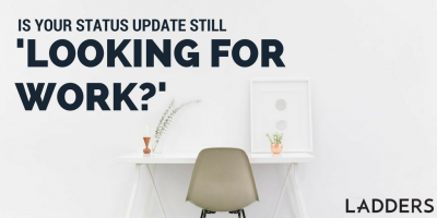 Is Your Status Update Still 'Looking for Work?'