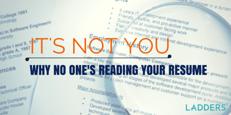 it s not you why no one s reading your resume ladders