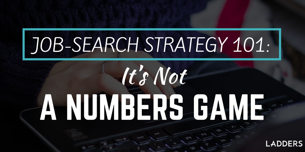 Job-Search_Strategy_101__Its_Not_a_Numbers_Game.png