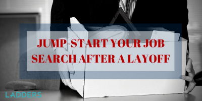 Jump-Start Your Job Search After a Layoff