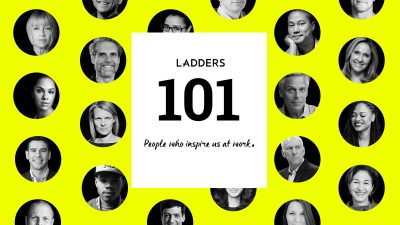 Ladders 101: The most influential people in the world of work, management, and career