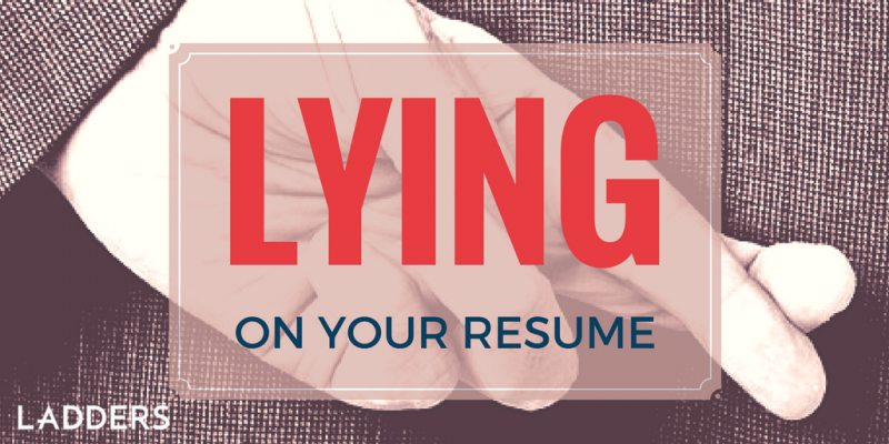 lying on your resume ladders