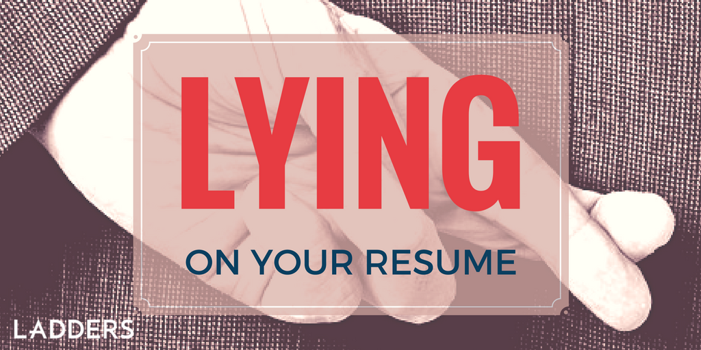 lying on your resume ladders business news career advice - Lying On Resume