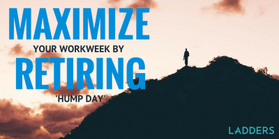 Maximize Your Workweek by Retiring 'Hump Day'