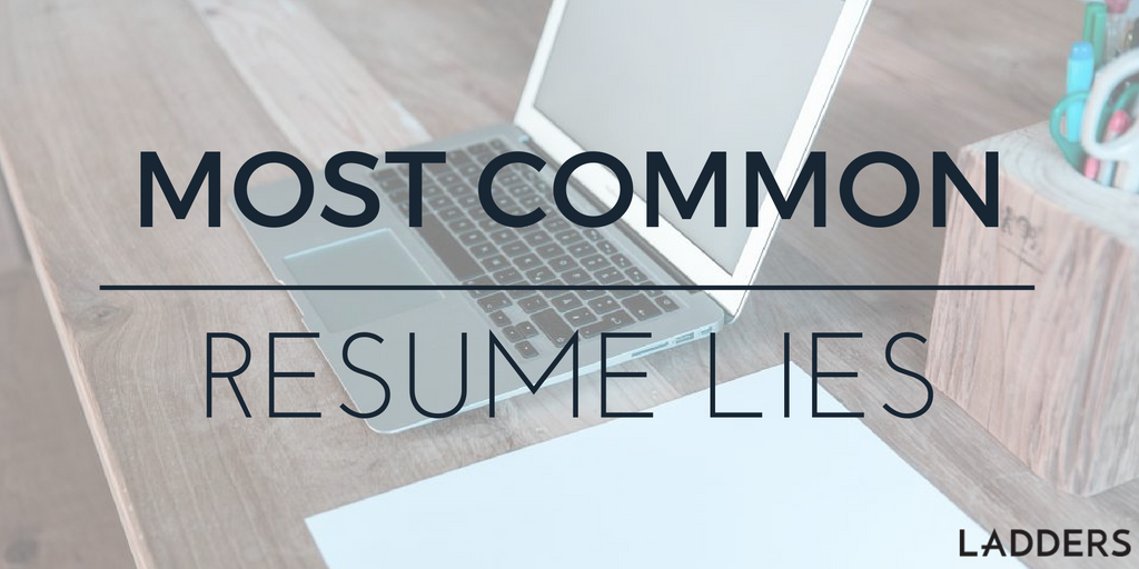 Most Common Resume Lies Ladders
