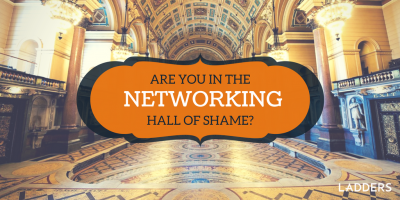 Are You in the Networking Hall of Shame?