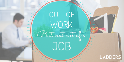 Out of Work, but Not Out of a Job