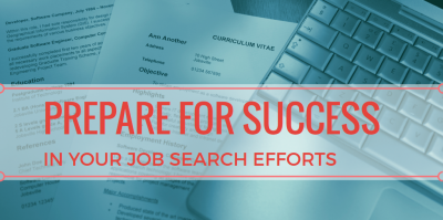 Proper Preparation for Success in Your Search Efforts