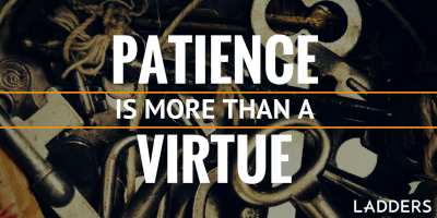 Patience Is More Than a Virtue