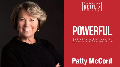 Former Netflix Chief Talent Officer Patty McCord on how to fix your company