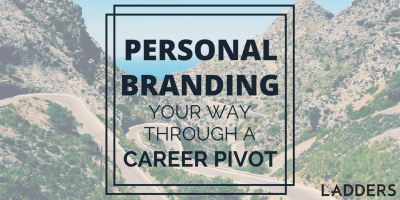 Personal Branding Your Way Through a Career Pivot