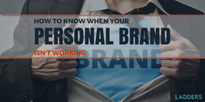 How to Know When Your Personal Brand Isn't Working