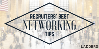 Recruiters' Best Networking Tips