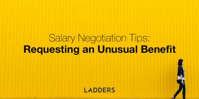 Salary Negotiation Tips: Requesting an Unusual Benefit