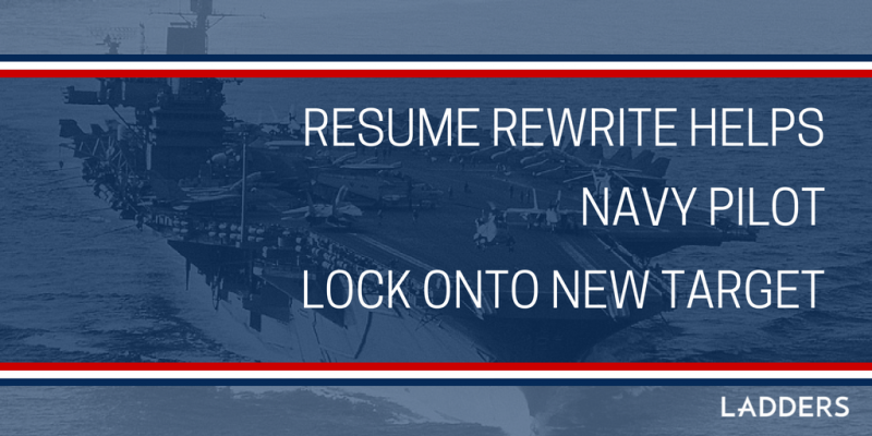 resume rewrite helps navy pilot lock onto new target as program