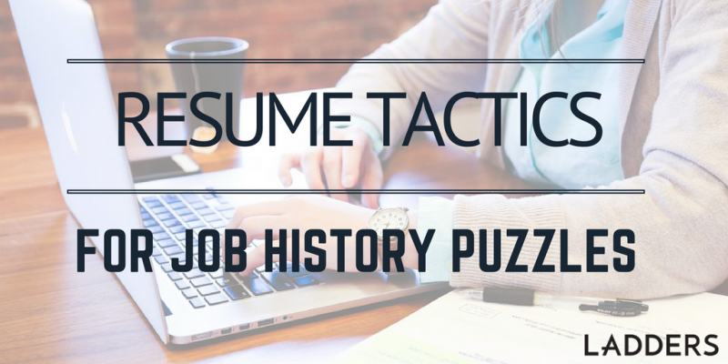 Resume Tactics for Job-History Puzzles   Ladders