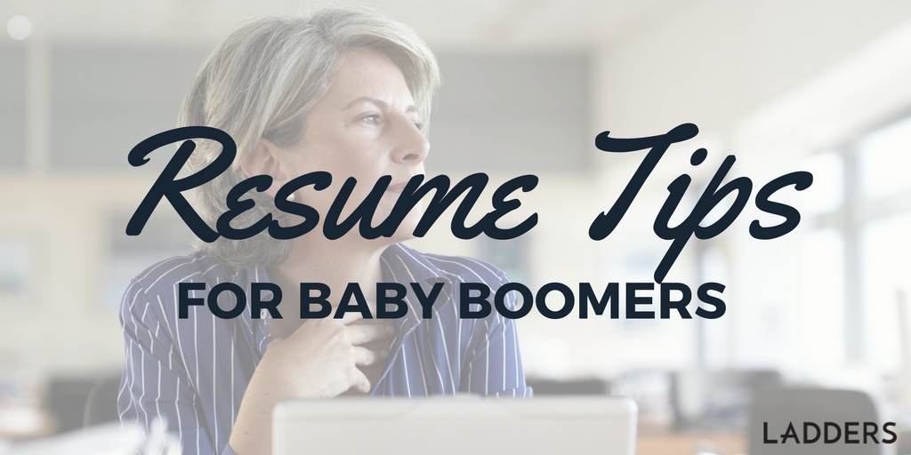 resume tips for baby boomers ladders