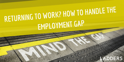 Returning to Work? How to Handle the Employment Gap