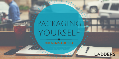Packaging Yourself for a Smaller Role