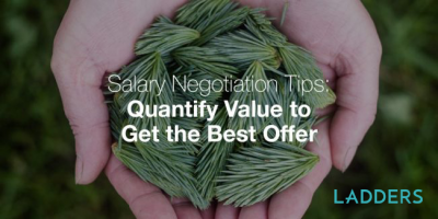 Salary Negotiation Tips: Quantify Value to Get the Best Offer