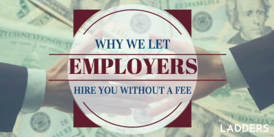 Why We Let Employers Hire You Without a Fee