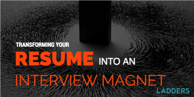 Transforming Your Resume Into an Interview Magnet