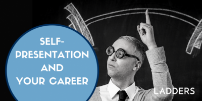 Self-presentation and your career