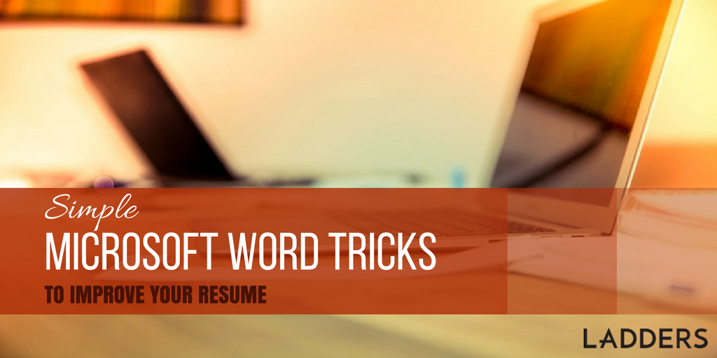 simple microsoft word tricks to improve your resume ladders