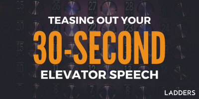 Teasing Out Your 30-Second Elevator Speech