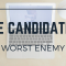 The Candidate's Worst Enemy