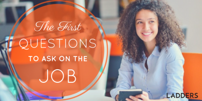 The First Questions to Ask On the Job