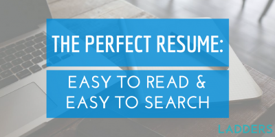 The Perfect Resume: Easy to Read and Easy to Search