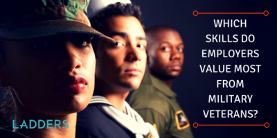 The Skills Employers Value Most From Military Veterans