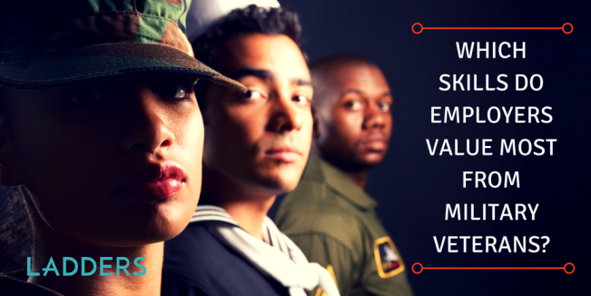 The Skills Employers Value Most From Military Veterans   Ladders